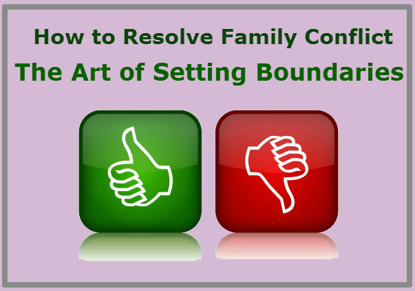 How to Resolve Family Conflict - The Art of Setting Boundaries